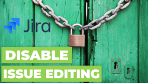 jira-workflow-properties-disable-issue-editing-featured